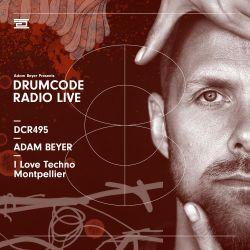 DCR495 – Drumcode Radio Live – Adam Beyer live from I Love Techno in Montpellier