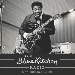 THE BLUES KITCHEN RADIO: 16th Sept 2019 with The Mystery Lights