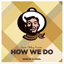"EXCEL - Decade Clothing Presents ""How We Do"" (2010)"