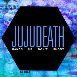 JUJUJUKE 3 - JUJUDEATH