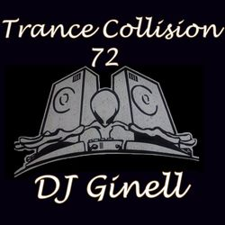 Trance Collision Session 72 Mixed by DJ Ginell
