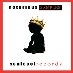 Soul Cool Records presents Notorious Samples