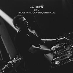 Jay Lumen - Live @ Industrial Copera, Granada