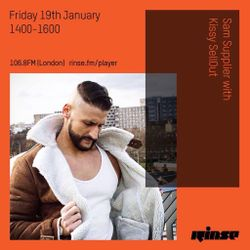 RINSE FM // Kissy Sell Out [KSO] (Guest DJ Mix for Sam Supplier) 19/01/18