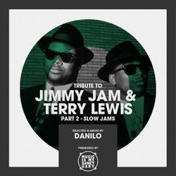 Tribute to JIMMY JAM & TERRY LEWIS - Selected & Mixed by Danilo (Part 2 - Slow Jams)