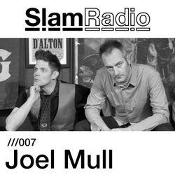 Slam Radio - 007 Joel Mull