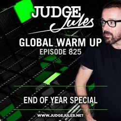 JUDGE JULES PRESENTS THE GLOBAL WARM UP EPISODE 825