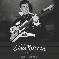 The Blues Kitchen Radio: 01 October 2018