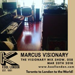 Marcus Visionary - The Visionary Mix Show 057 - Kool London - Tues Mar. 20th 2018