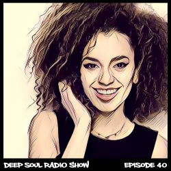DEEP SOUL RADIO SHOW – EPISODE 40