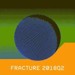 Fracture 2018Q2