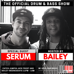 Bailey feat. Serum / Mi-Soul Radio / Wed 11pm - 1am / 22-11-2017 (No ads)