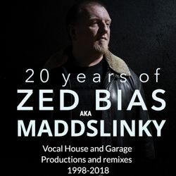 20 Years of Zed Bias - Vocal house and Garage Productions and Remixes 1998-2018
