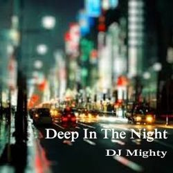 DJ Mighty - Deep In The Night