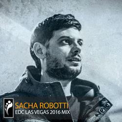 Sacha Robotti — EDC Las Vegas 2016 Mix