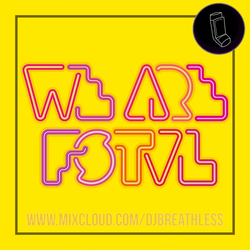 We Are FSTVL DJ COMP - DJ Breathless (London)