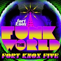 Fort Knox Five presents Funk The World 48