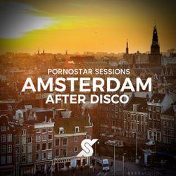 Amsterdam After Disco Mix - PornoStar Sessions
