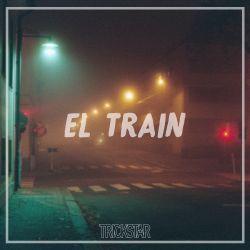 El. Train   Trickstar Radio  Show #023