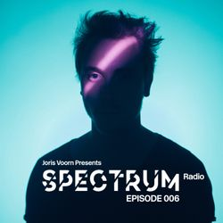 Joris Voorn Presents: Spectrum Radio 006