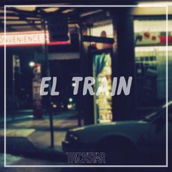 El. Train | Trickstar Radio| Show #019