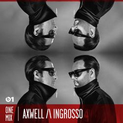Axwell Λ Ingrosso - Beats 1 One Mix Ep. 161
