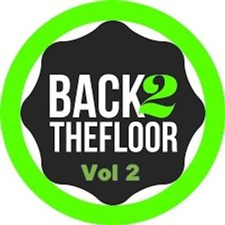 Back 2 The Floor Vol 2  /   Back 2 Old School  / Back 2 Old Skool