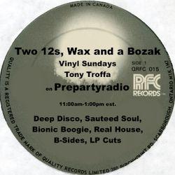 Tony Troffa 3-6-16 Edition of Two 12s Wax and a Bozak Show