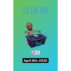 CLUB R$ - April 8th-2020 (Mixed by R$ $mooth)
