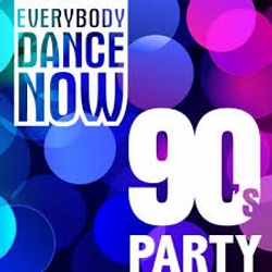 EVERYBODY DANCE NOW 90'S PARTY  BY DIMO
