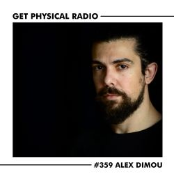 Get Physical Radio #359 (Guestmix by Alex Dimou)