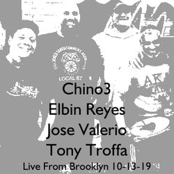 Live From Brooklyn Chino3 Jose Valerio Elbin Reyes Tony Troffa