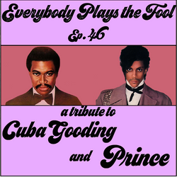 Everybody Plays the Fool, Ep. 41: Tribute to Cuba Gooding and Prince