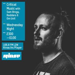 Critical Sound No. 23 | Rinse FM | Sam Binga, Redders & Om Unit | 02.09.2015