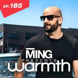 MING Presents Warmth Episode 185
