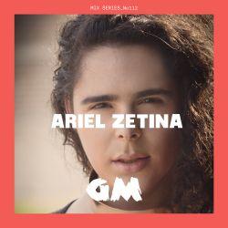GETME! Guest Mix 112 : Ariel Zetina