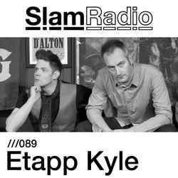 #SlamRadio - 089 - Etapp Kyle