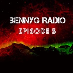 BennyG- Radio Episode 5 Ft. Bassjackers,Skrillex,Hawkboy,Rivero,Carnage,Wolfgang Gartner & More