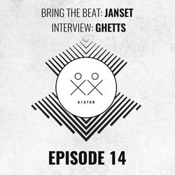 S I S T E R - Episode 14 - Janset (#BringTheBeat) + Ghetts Interview