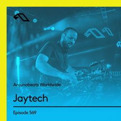 Anjunabeats Worldwide 569 with Jaytech