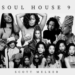 Soul House Volume 9 - Scott Melker Live
