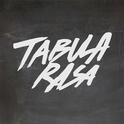 TABULA RASA - MAY 3 - 2016