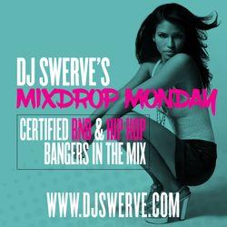 MIXDROP MONDAY #5 MIXED BY DJ SWERVE