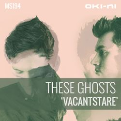 VACANTSTARE by These Ghosts