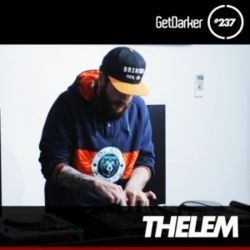 Thelem - GetDarker Podcast 237 [Artikal Music UK Takeover]