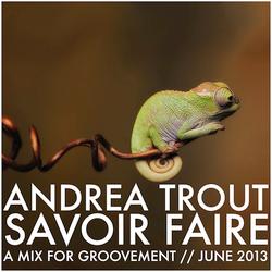 Trout - Savoir Faire (A Groovement Mix 11JUN13)