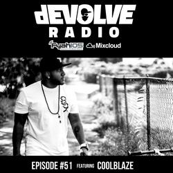 dEVOLVE Radio #51 (03/16/18) w/ CoolBlaze