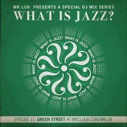 What Is Jazz? Vol.11 with Green Street