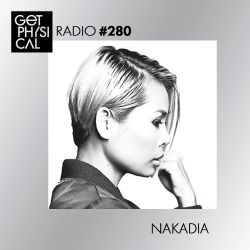 Get Physical Radio #280 mixed by Nakadia