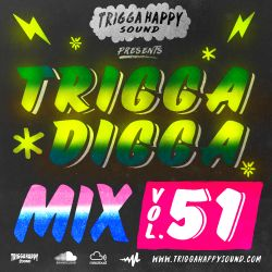 TRIGGA DIGGA MIX VOL. 51